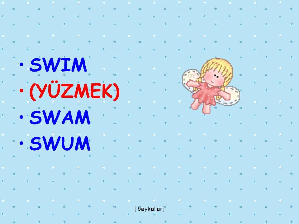 SWIM (YÜZMEK) SWAM SWUM [ baykallar ]